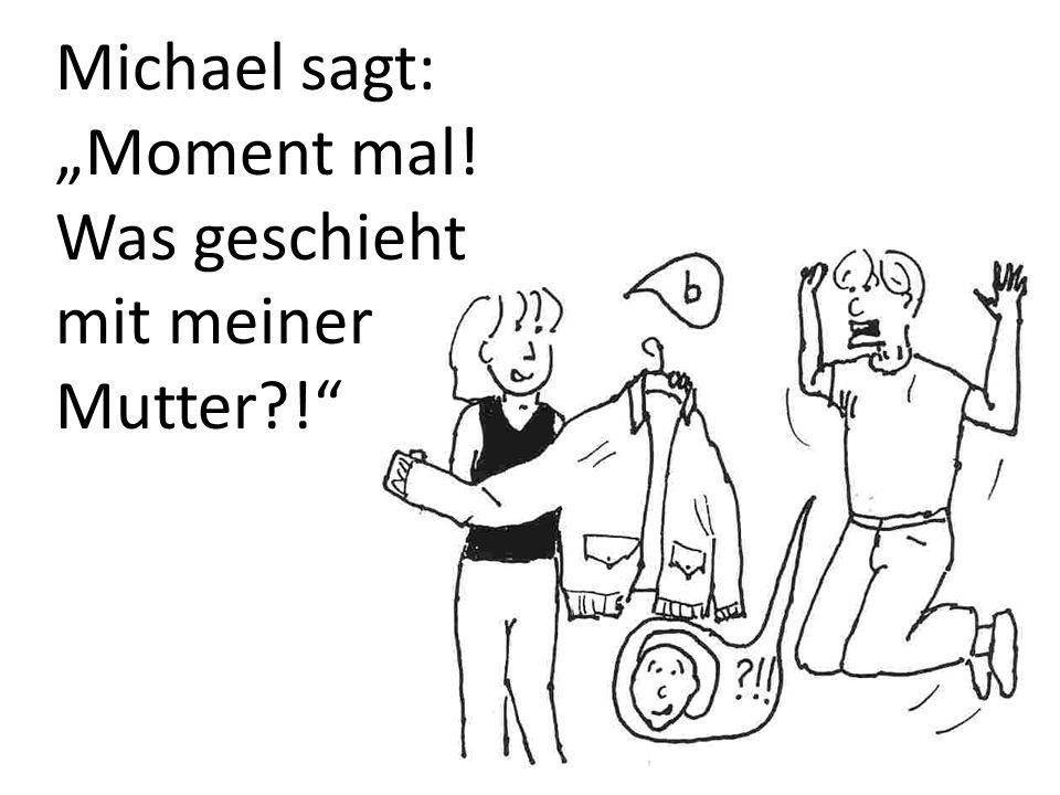 Sabine sagt: Es tut mir leid, Michael.Ich scherze nur.