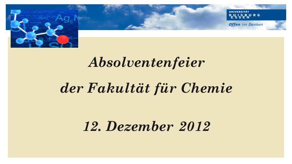 Hier kann Ihr Text stehen Absolventenfeier der Fakultät für Chemie 12. Dezember 2012