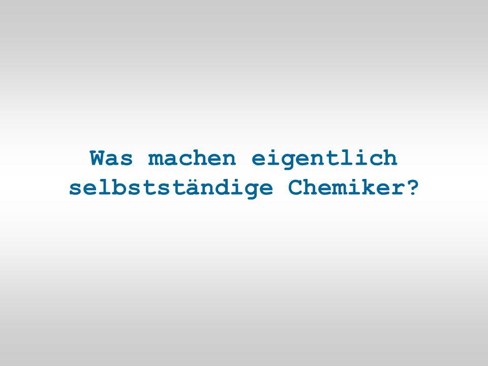 Was machen eigentlich selbstständige Chemiker