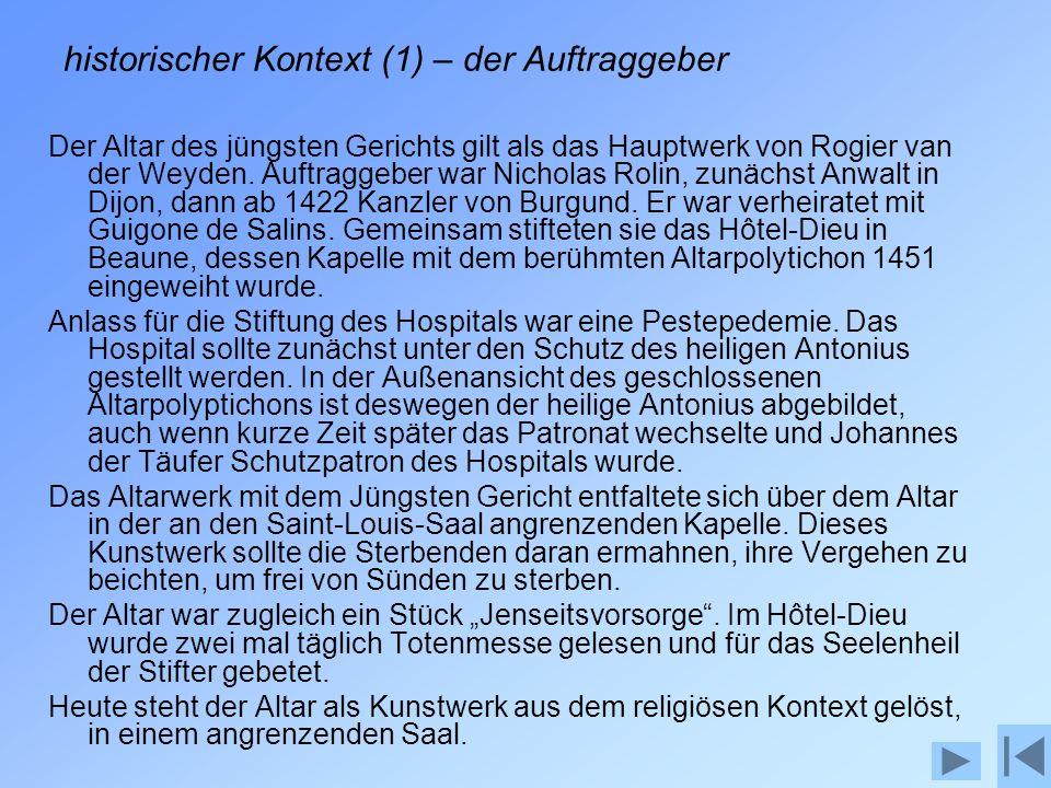 historischer Kontext (1) – der Auftraggeber Der Altar des jüngsten Gerichts gilt als das Hauptwerk von Rogier van der Weyden.
