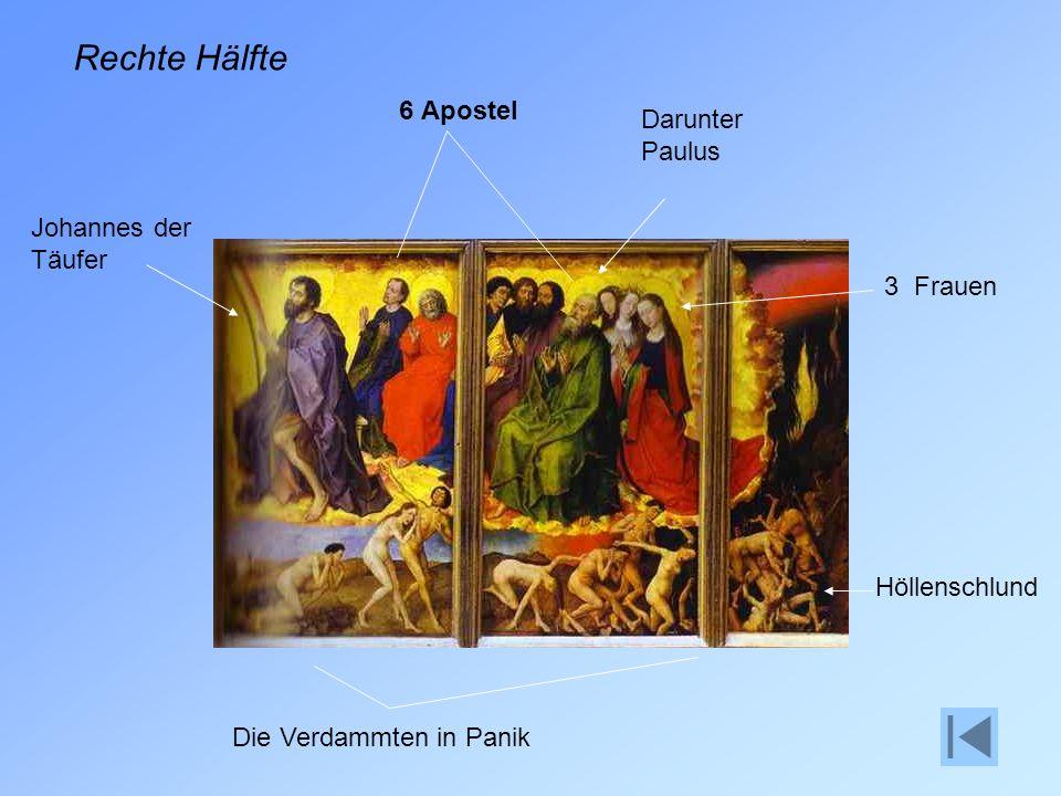 Rechte Hälfte Johannes der Täufer 6 Apostel 3 Frauen Höllenschlund Die Verdammten in Panik Darunter Paulus