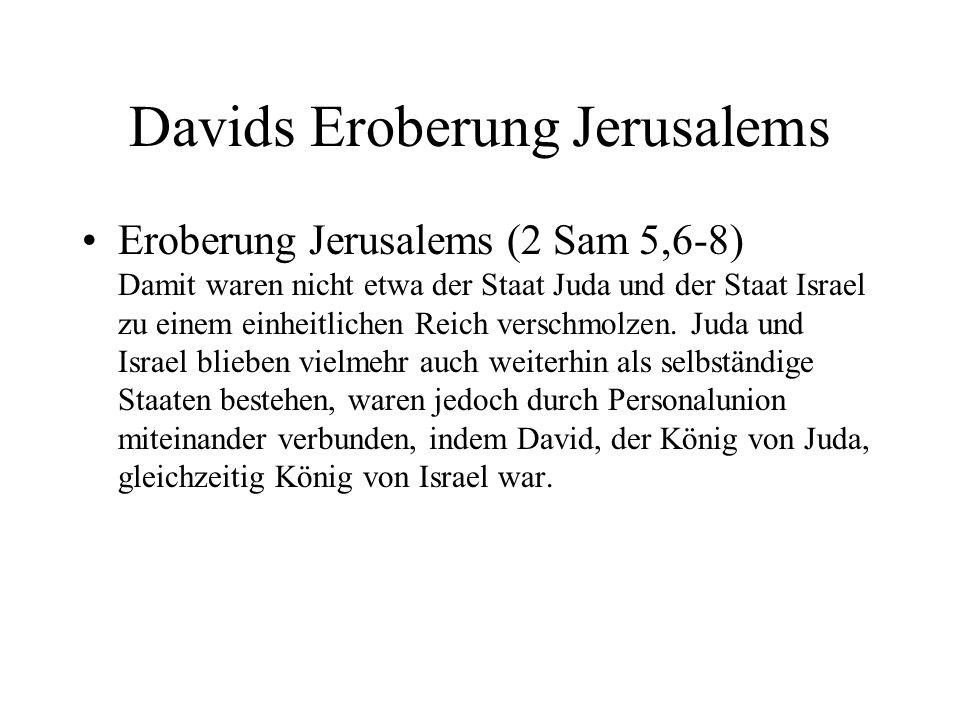 Personalunion Die Staaten Juda und Israel wurden nicht zu einem einheitlichen Reich verschmolzen. Juda und Israel blieben vielmehr auch weiterhin als