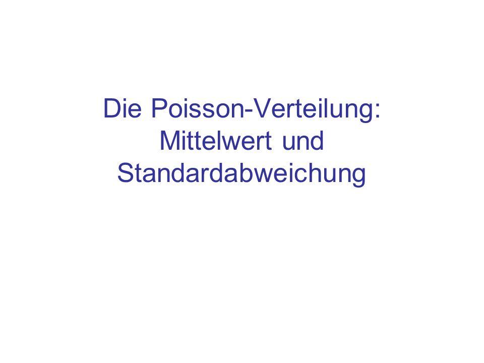 Inhalt Spezielle Verteilungen: Die Gauß-Verteilung Die Poisson-Verteilung –Erwartungswert –Standardabweichung Verwandtschaft mit der Gaußverteilung