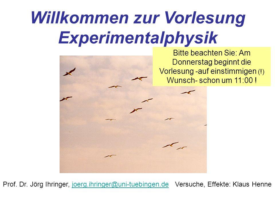 Willkommen zur Vorlesung Experimentalphysik Prof.Dr.