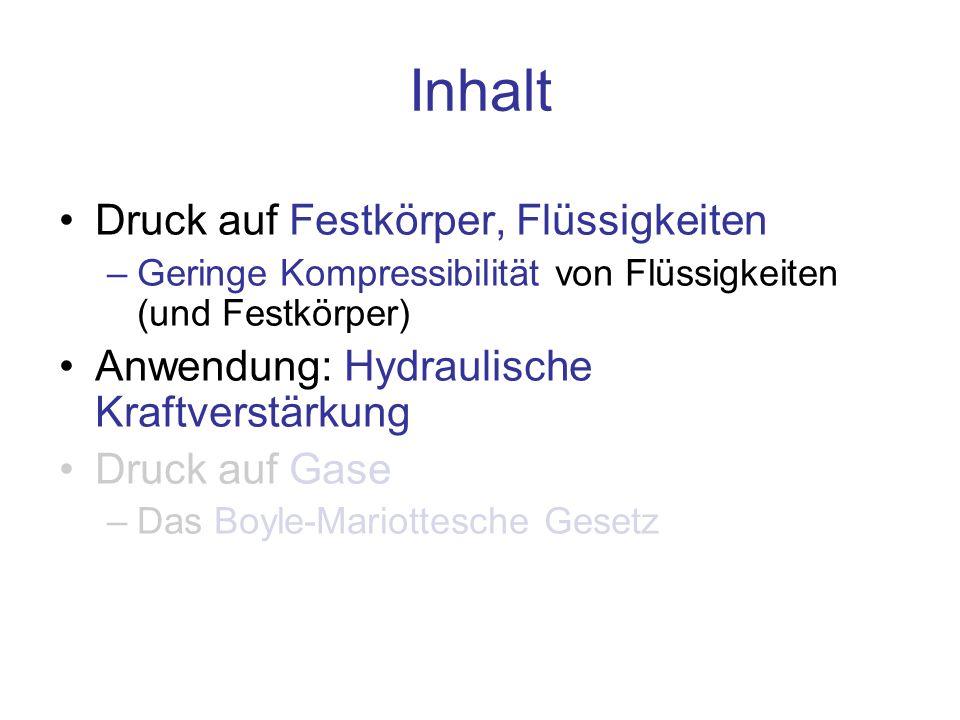 Schema der hydraulischen Kraftverstärkung 0 Der Druck in der (praktisch statischen) Flüssigkeit ist überall gleich 10 5 2 Druck p [Pa] Die Volumen-Änderungen in beiden Stempeln sind gleich