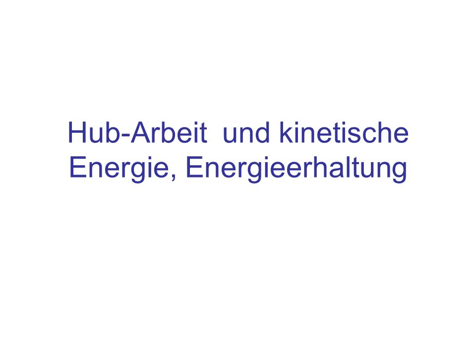 Hub-Arbeit und kinetische Energie, Energieerhaltung
