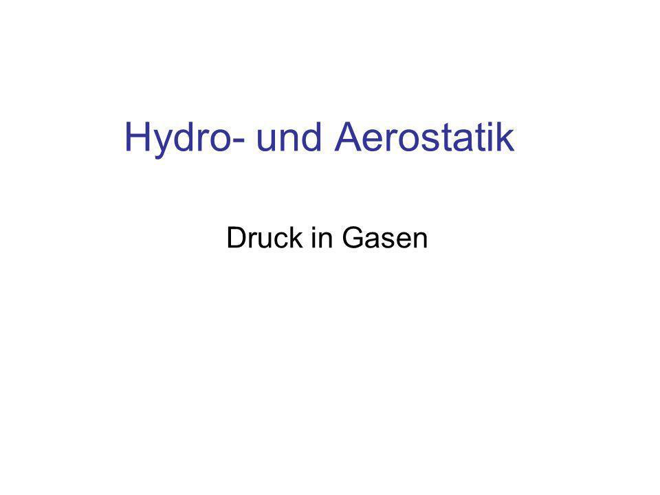 Hydro- und Aerostatik Druck in Gasen
