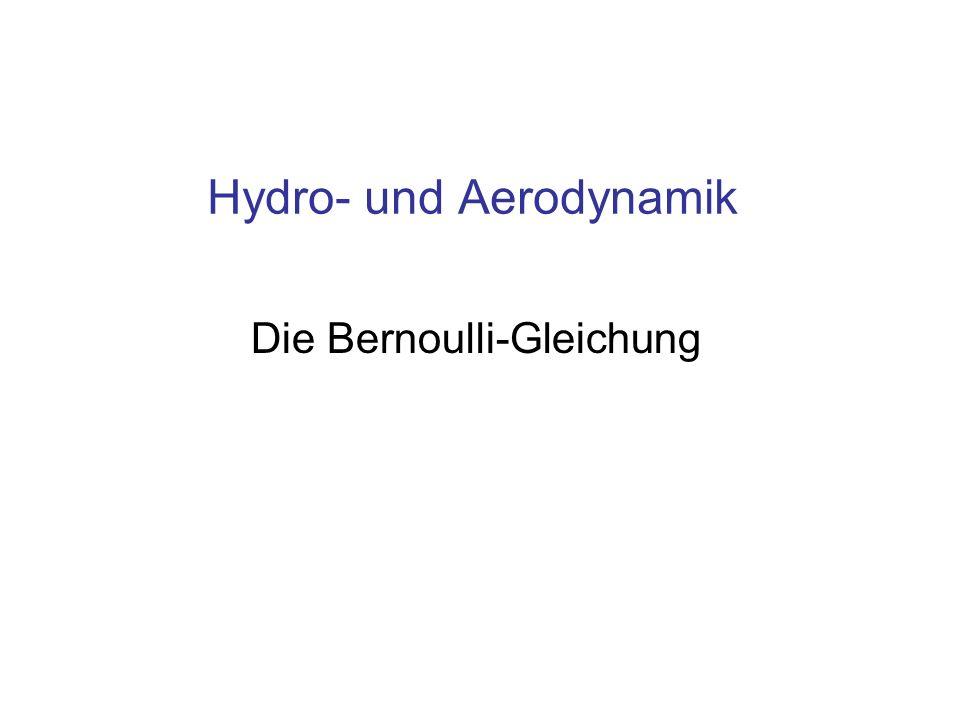 Hydro- und Aerodynamik Die Bernoulli-Gleichung