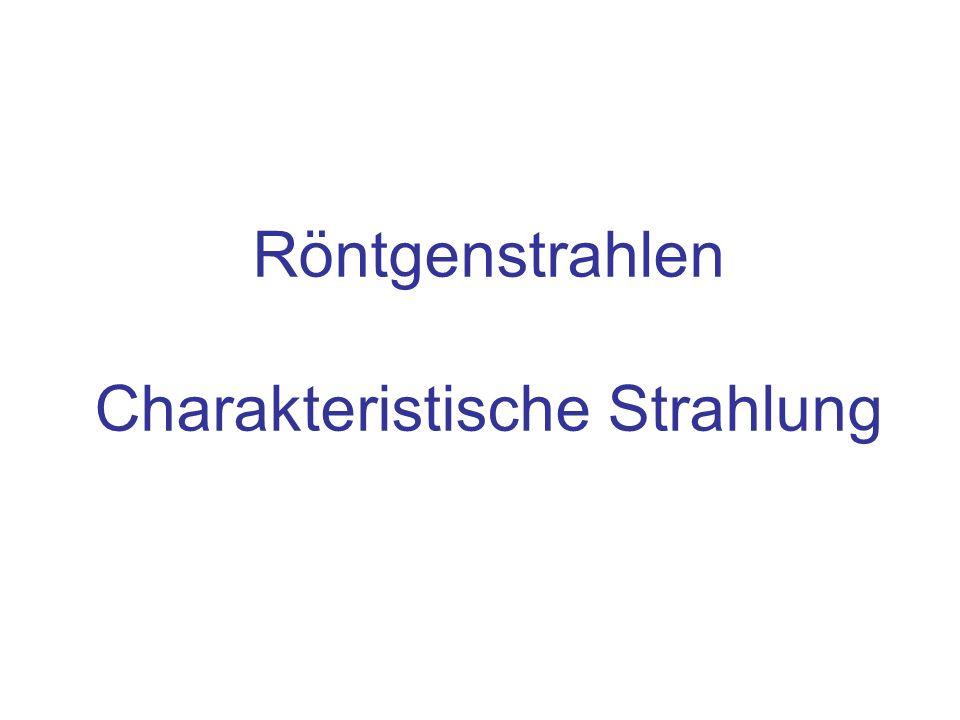 Inhalt Aufbau einer Röntgenröhre Erzeugung von Röntgenstrahlung: –Bremsstrahlung –Charakteristische Strahlung Berechnung der Wellenlängen