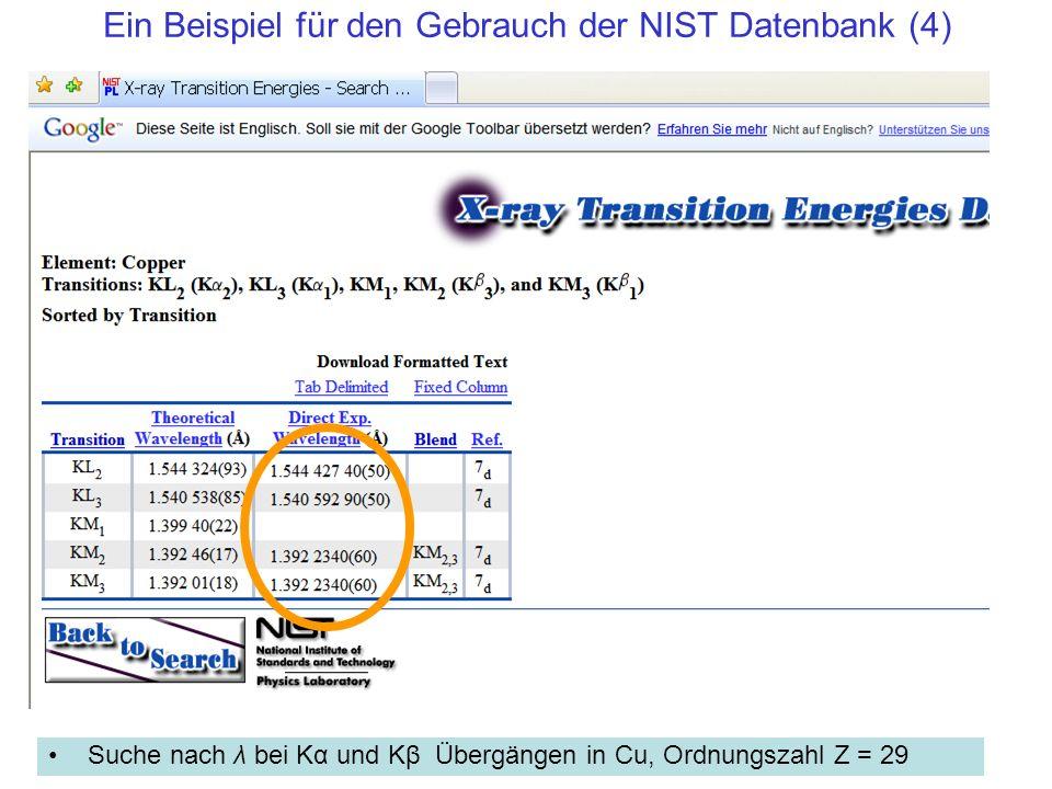 Ein Beispiel für den Gebrauch der NIST Datenbank (4) Suche nach λ bei Kα und Kβ Übergängen in Cu, Ordnungszahl Z = 29