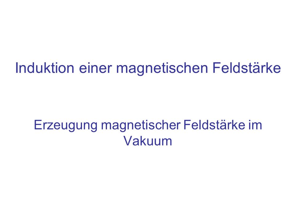 Inhalt Magnetfeld und Strom: Erinnerung an das Ampèresche Durchflutungsgesetz Induktion eines Magnetfelds bei zeitlicher Änderungen des elektrischen Flusses –Z.