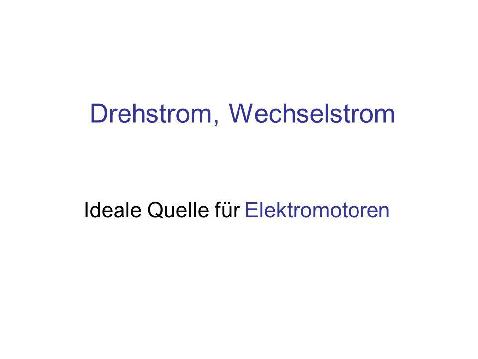 Drehstrom, Wechselstrom Ideale Quelle für Elektromotoren
