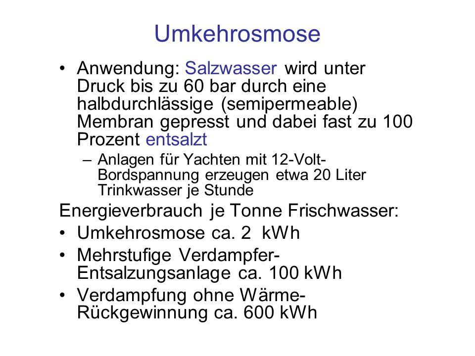 Umkehrosmose Anwendung: Salzwasser wird unter Druck bis zu 60 bar durch eine halbdurchlässige (semipermeable) Membran gepresst und dabei fast zu 100 P