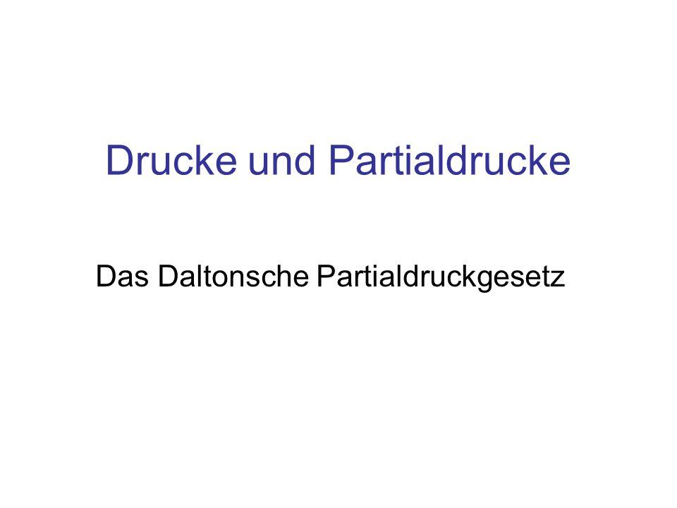 Inhalt Gasgemische: Daltonsches Partialdruck- Gesetz Partialdrucke
