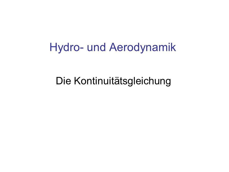 Hydro- und Aerodynamik Die Kontinuitätsgleichung
