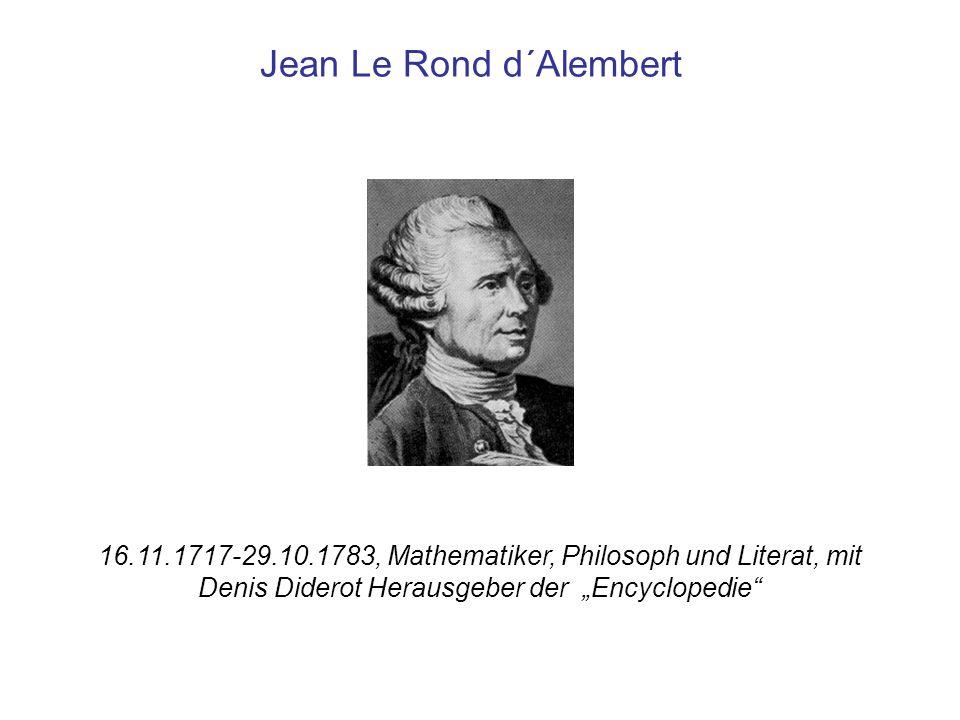 Jean Le Rond d´Alembert 16.11.1717-29.10.1783, Mathematiker, Philosoph und Literat, mit Denis Diderot Herausgeber der Encyclopedie