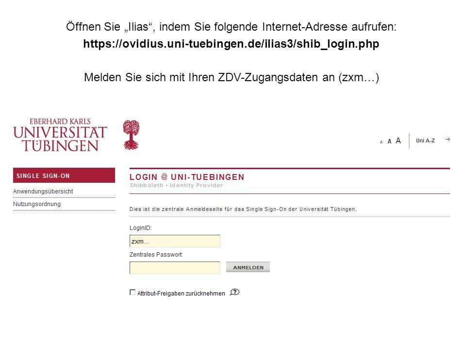 Loggen Sie sich mit Ihren ZDV- Daten ein. Ihr Benutzername beginnt mit zxm. Öffnen Sie Ilias, indem Sie folgende Internet-Adresse aufrufen: https://ov