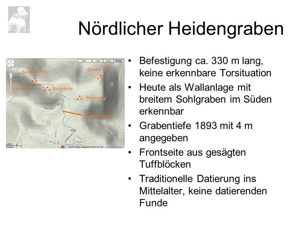 Nördlicher Heidengraben Befestigung ca. 330 m lang, keine erkennbare Torsituation Heute als Wallanlage mit breitem Sohlgraben im Süden erkennbar Grabe