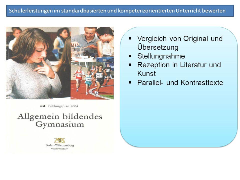 Schülerleistungen im standardbasierten und kompetenzorientierten Unterricht bewerten Vergleich von Original und Übersetzung Stellungnahme Rezeption in