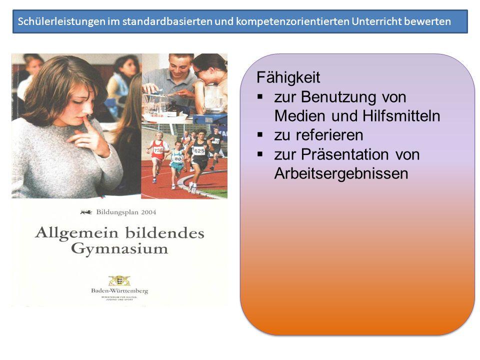 Schülerleistungen im standardbasierten und kompetenzorientierten Unterricht bewerten Fähigkeit zur Benutzung von Medien und Hilfsmitteln zu referieren