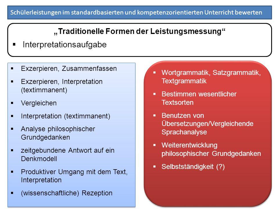 Schülerleistungen im standardbasierten und kompetenzorientierten Unterricht bewerten Traditionelle Formen der Leistungsmessung Interpretationsaufgabe