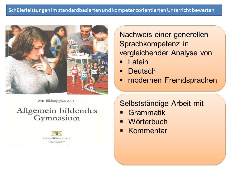 Schülerleistungen im standardbasierten und kompetenzorientierten Unterricht bewerten Nachweis einer generellen Sprachkompetenz in vergleichender Analy