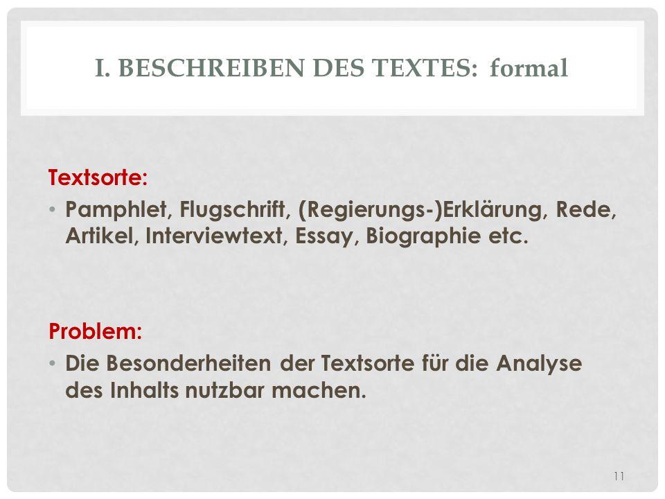 I. BESCHREIBEN DES TEXTES: formal Textsorte: Pamphlet, Flugschrift, (Regierungs-)Erklärung, Rede, Artikel, Interviewtext, Essay, Biographie etc. Probl