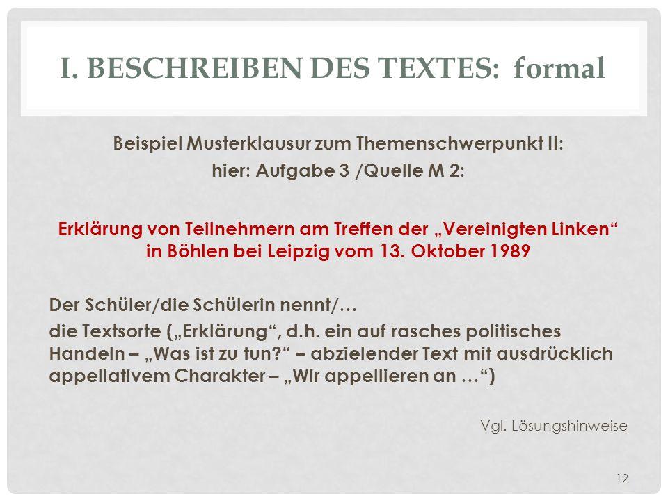 I. BESCHREIBEN DES TEXTES: formal Beispiel Musterklausur zum Themenschwerpunkt II: hier: Aufgabe 3 /Quelle M 2: Erklärung von Teilnehmern am Treffen d