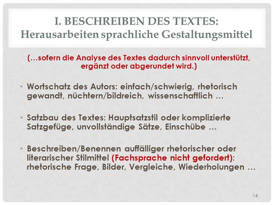 I. BESCHREIBEN DES TEXTES: Herausarbeiten sprachliche Gestaltungsmittel (…sofern die Analyse des Textes dadurch sinnvoll unterstützt, ergänzt oder abg