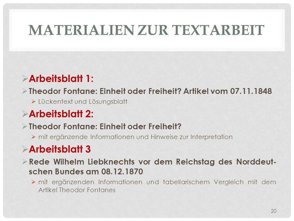 MATERIALIEN ZUR TEXTARBEIT Arbeitsblatt 1: Theodor Fontane: Einheit oder Freiheit? Artikel vom 07.11.1848 Lückentext und Lösungsblatt Arbeitsblatt 2: