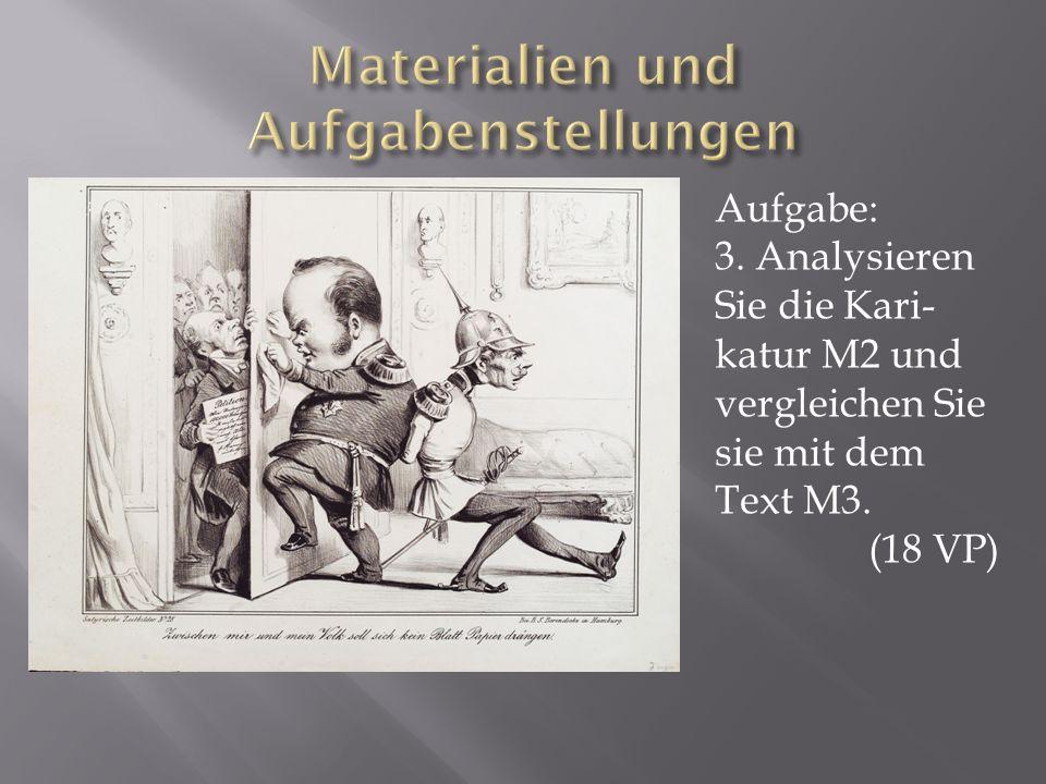 Aufgabe: 3. Analysieren Sie die Kari- katur M2 und vergleichen Sie sie mit dem Text M3. (18 VP)