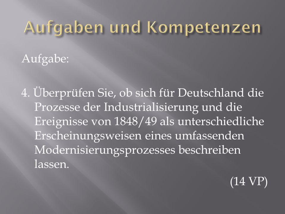 Aufgabe: 4. Überprüfen Sie, ob sich für Deutschland die Prozesse der Industrialisierung und die Ereignisse von 1848/49 als unterschiedliche Erscheinun