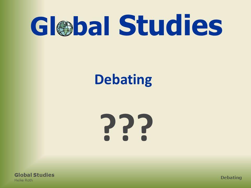 Global Studies Heike Roth Debating Global Studies Debating ???