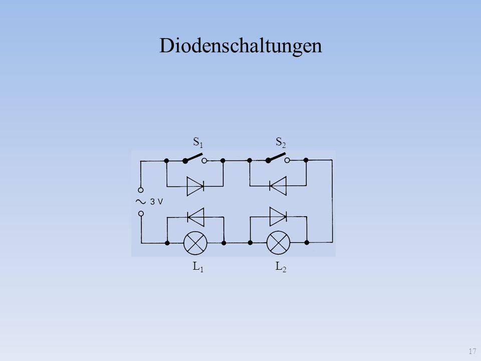 Diodenschaltungen S1S1 L2L2 L1L1 S2S2 17