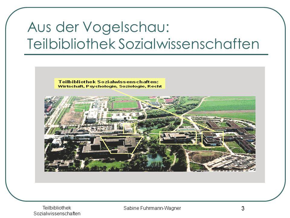 Teilbibliothek Sozialwissenschaften Sabine Fuhrmann-Wagner 4 Öffnungszeiten Montag bis Freitag: 08.30 – 22.00 Uhr Samstag: 09.30 – 17.00 Uhr