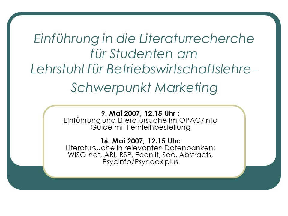 Einführung in die Literaturrecherche für Studenten am Lehrstuhl für Betriebswirtschaftslehre - Schwerpunkt Marketing 9.