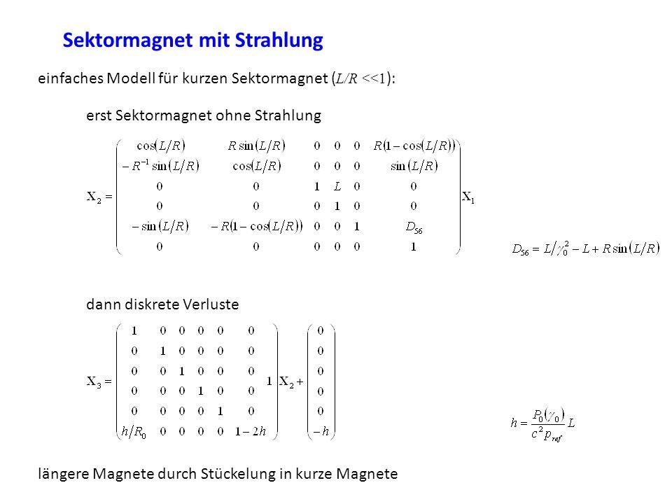 Sektormagnet mit Strahlung einfaches Modell für kurzen Sektormagnet ( L/R <<1 ): erst Sektormagnet ohne Strahlung dann diskrete Verluste längere Magne