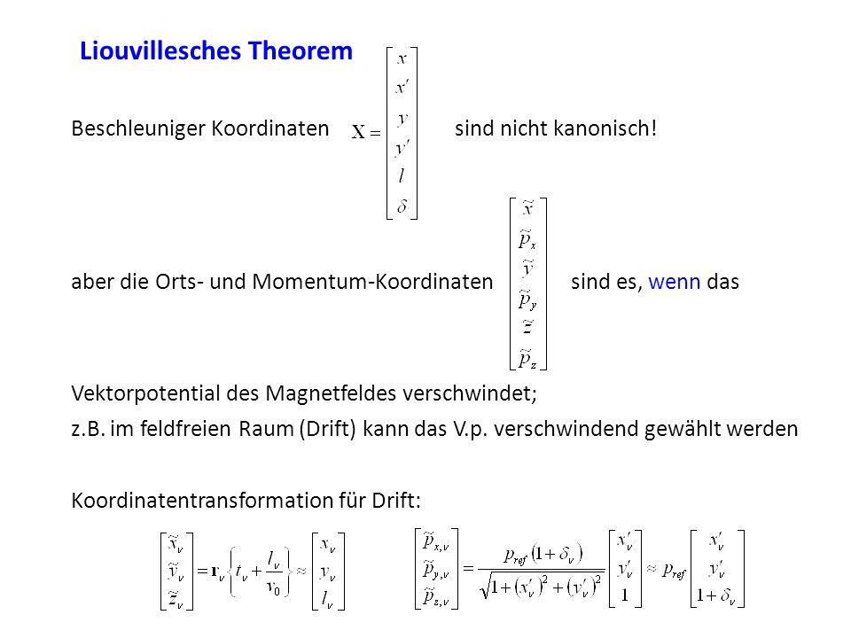 Liouvillesches Theorem Beschleuniger Koordinatensind nicht kanonisch! aber die Orts- und Momentum-Koordinatensind es, wenn das Vektorpotential des Mag
