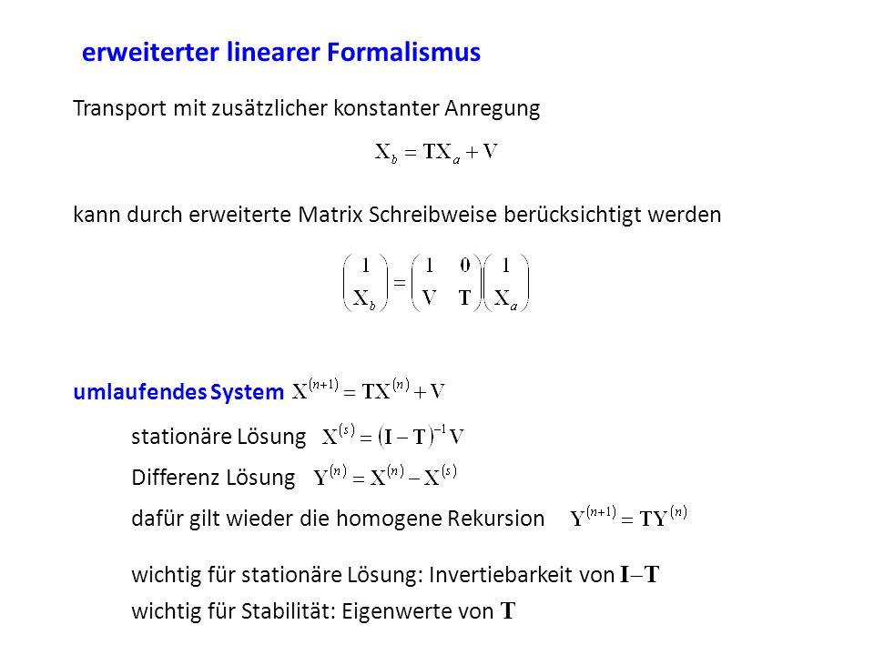erweiterter linearer Formalismus Transport mit zusätzlicher konstanter Anregung kann durch erweiterte Matrix Schreibweise berücksichtigt werden umlauf