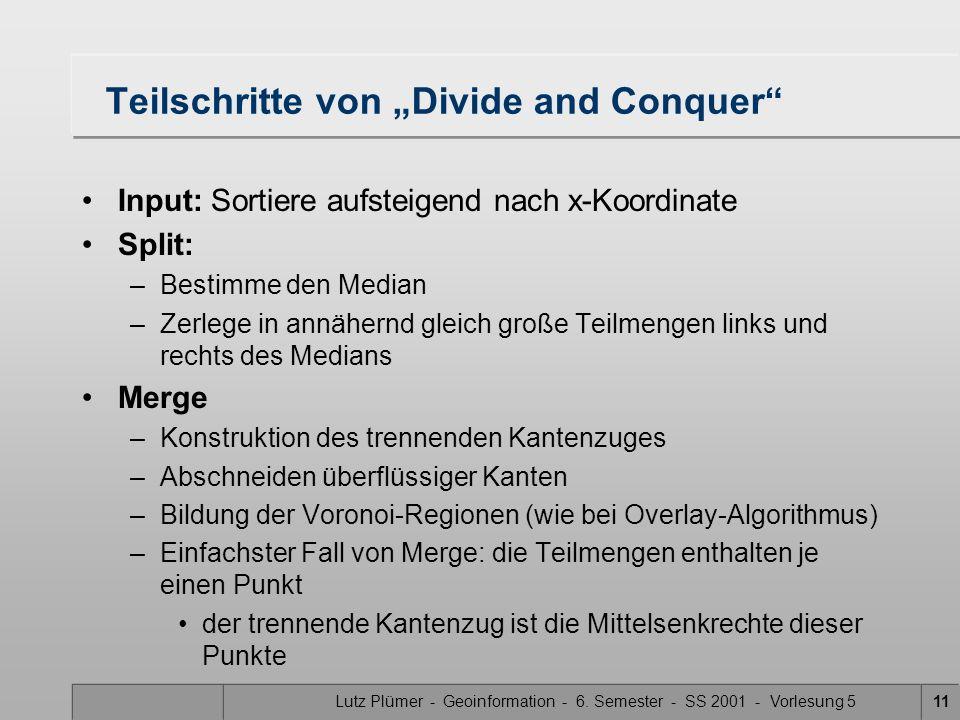 Lutz Plümer - Geoinformation - 6. Semester - SS 2001 - Vorlesung 510 Was ist das schwierigste Teilproblem? - Merge