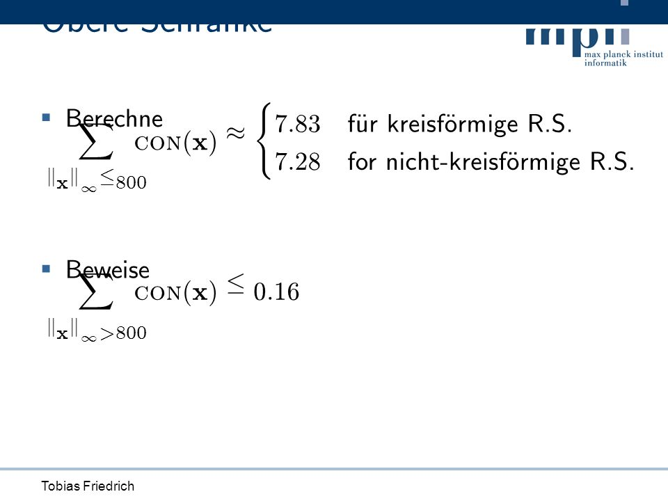 Beweise Berechne X k x k 1 > 800 con ( x ) · 0 : 16 Ob ere S c h ran k e X k x k 1 · 800 con ( x ) ¼ ( 7 : 83 f Ä ur k re i s f Ä orm i ge R.
