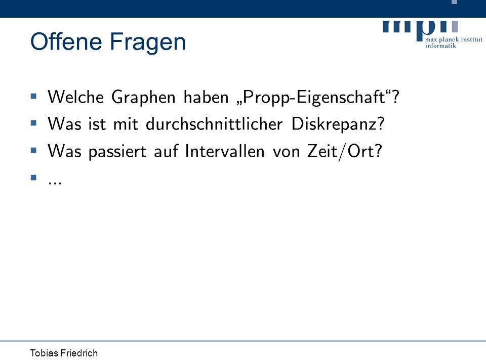 Tobias Friedrich Offene Fragen Welche Graphen haben Propp-Eigenschaft .