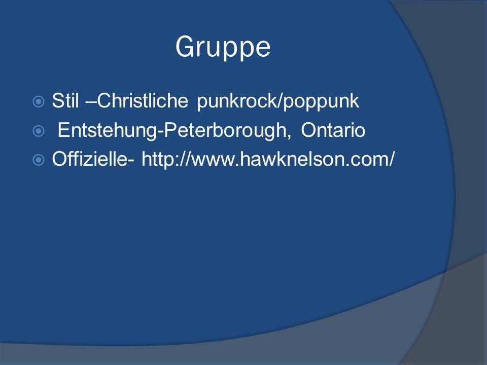 Gruppe Stil –Christliche punkrock/poppunk Entstehung-Peterborough, Ontario Offizielle- http://www.hawknelson.com/