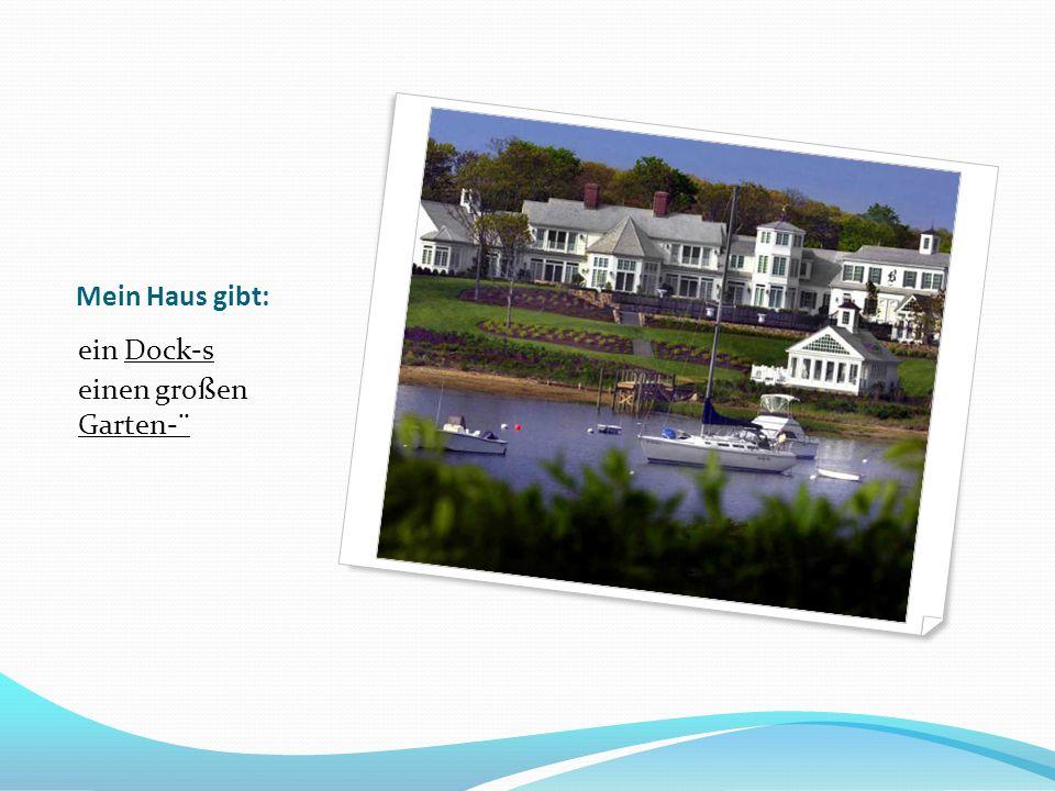 Mein Haus gibt: ein Dock-s einen großen Garten- ̈