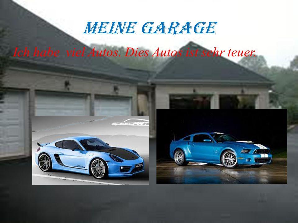 Meine Garage Ich habe viel Autos. Dies Autos ist sehr teuer.