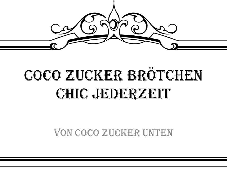 coco Zucker Brötchen chic jederzeit Von Coco Zucker Unten