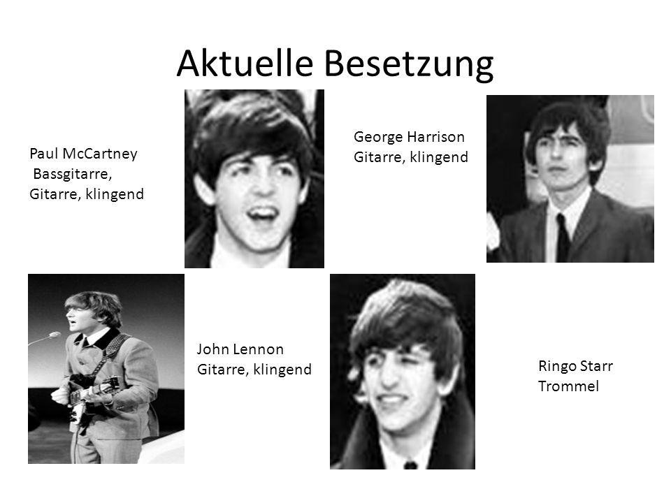 Aktuelle Besetzung Paul McCartney Bassgitarre, Gitarre, klingend John Lennon Gitarre, klingend George Harrison Gitarre, klingend Ringo Starr Trommel