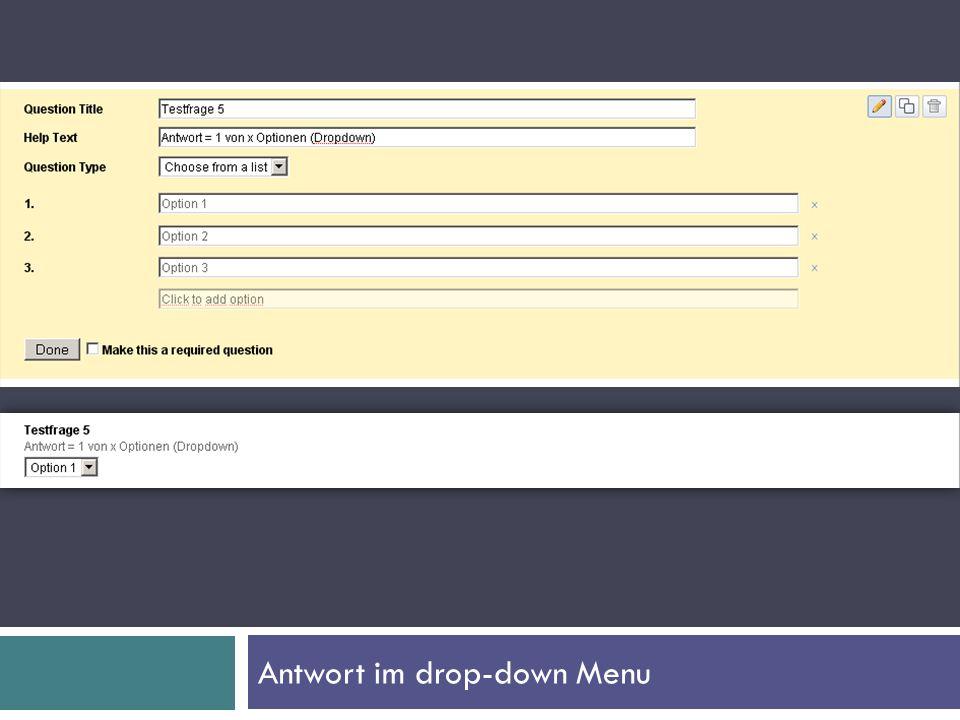 Antwort im drop-down Menu