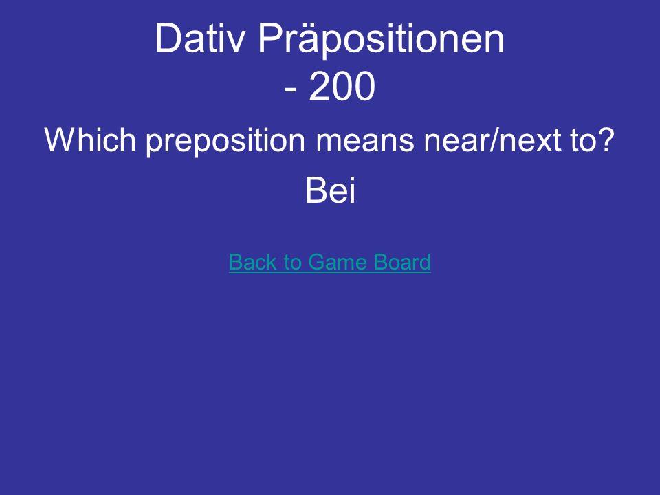 Dativ Präpositionen - 100 Wir kommen um 15.15 __ der Schule. aus Back to Game Board
