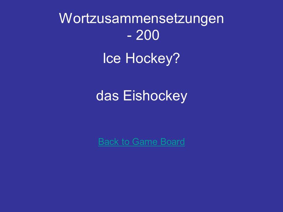Wortzusammensetzungen - 200 Ice Hockey? das Eishockey Back to Game Board